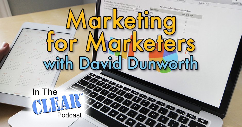 In The Clear 59 | Marketing For Marketers