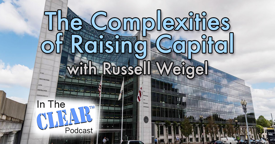 The Complexities Of Raising Capital with Russell Weigel