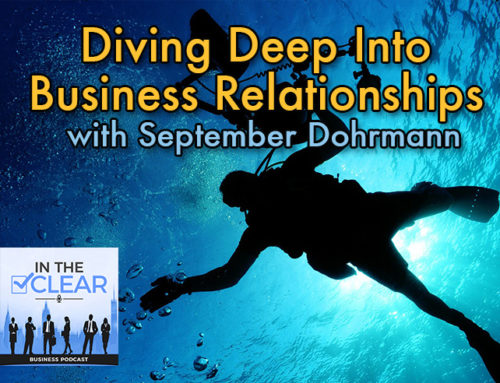 Diving Deep Into Business Relationships with September Dohrmann