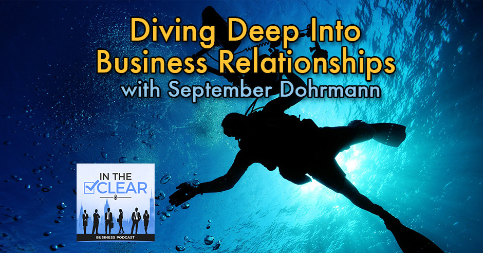 In The Clear 67 | Business Relationships