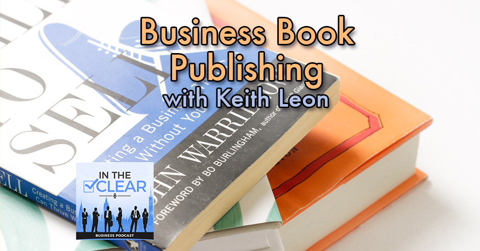 Business Book Publishing with Keith Leon