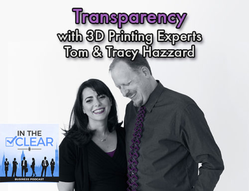 Transparency with 3D Printing Experts – Tom & Tracy Hazzard